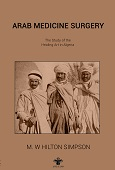 Arab Medicine and Surgery: A Study of the Healing Art in Algeria