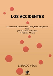 Los Accidentes Secundarios y Terciarios de la Sifilis ¿Son Contagiosos?: Tésis para el Exámen Profes