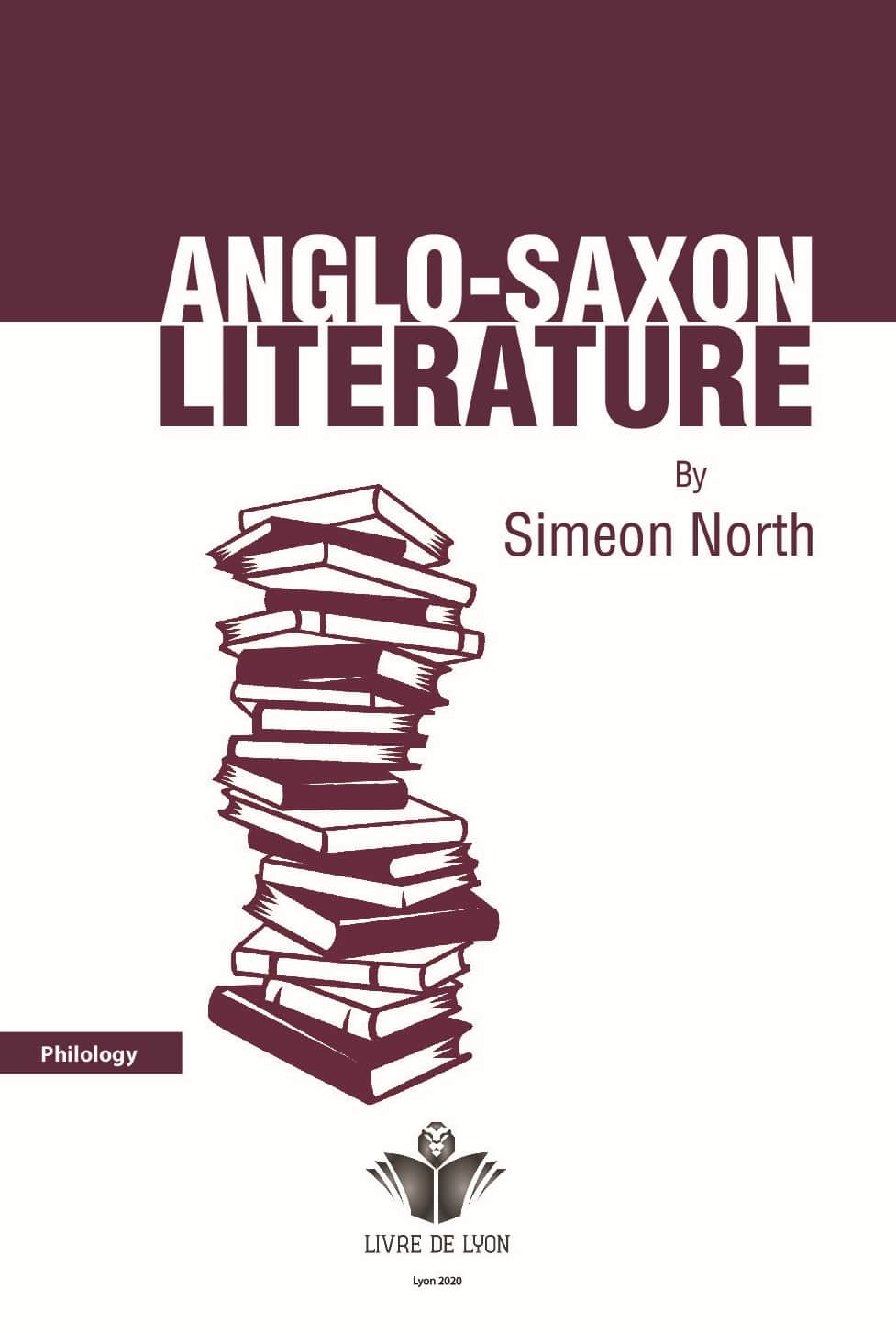 Anglo-saxon Literature: An Oration Delivered Before The Connecticut Alpha Of The Phi, Beta, Kappa, A