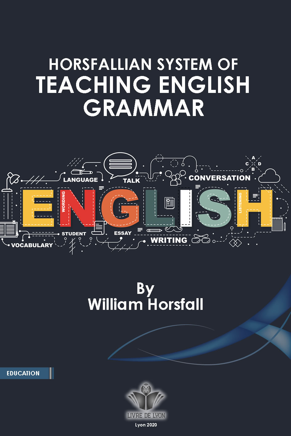 Horsfallian System of English Grammar