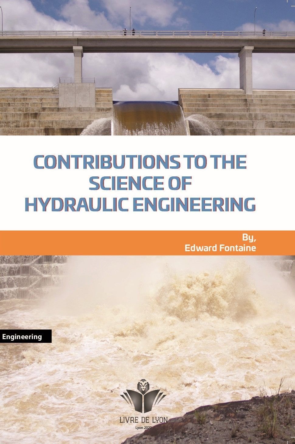 Contributions to the Science of Hydraulic Engineering