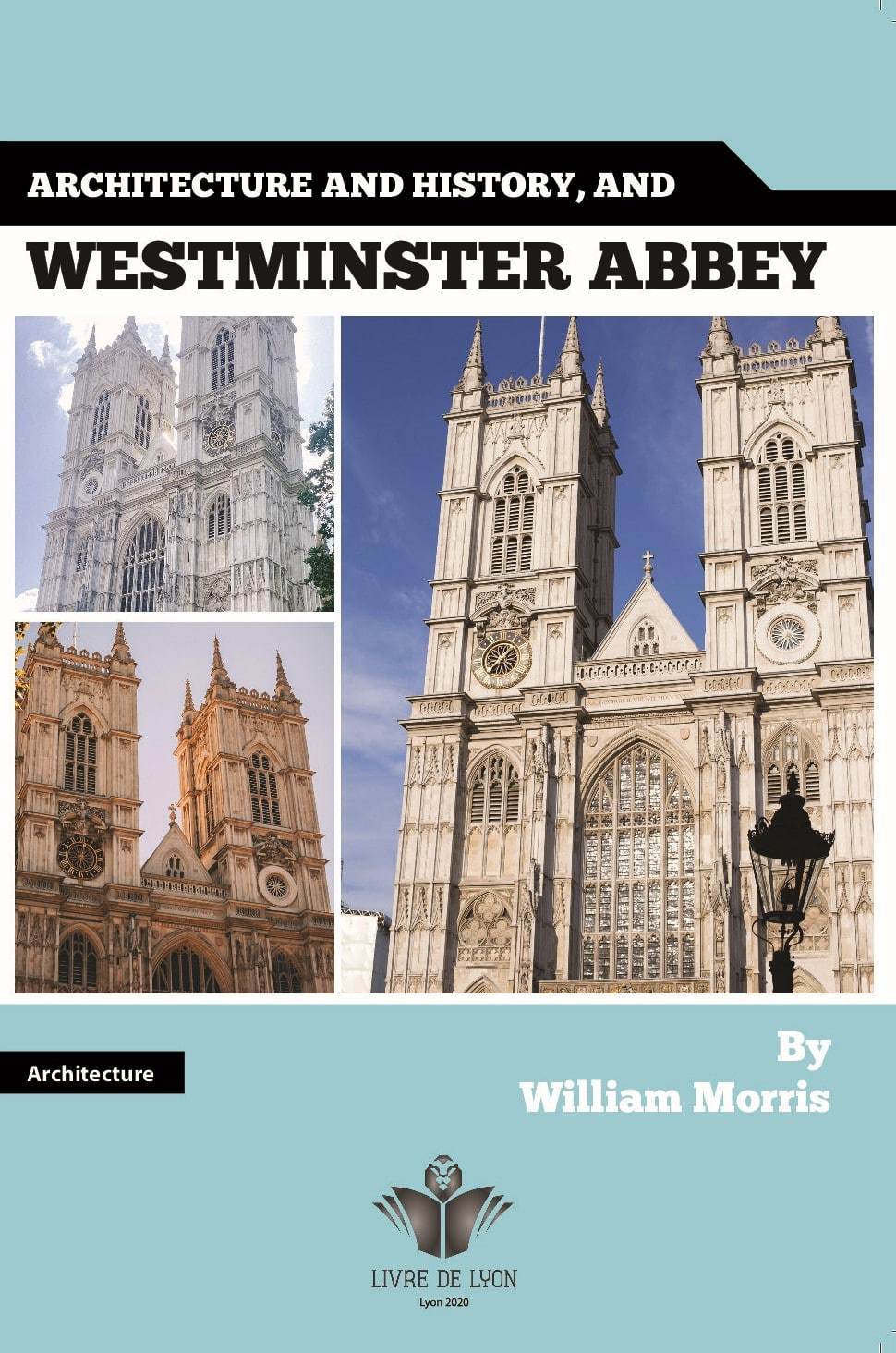 Architecture and history, and Westminster Abbey