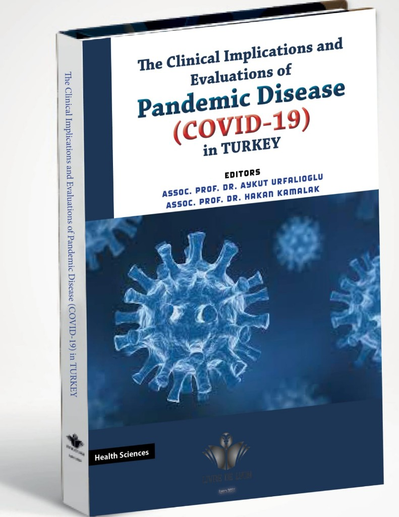 The Clinical Implications and Evaluations of Pandemic Disease (COVID-19) in TURKEY