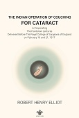 The Indian Operation of Couching for Cataract : Incorporating the Hunterian Lectures