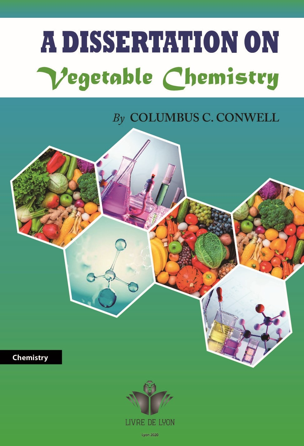A Dissertation on Vegetable Chemistry
