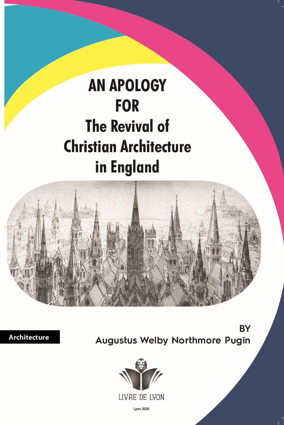 An Apology for the Revival of Christian Architecture in England