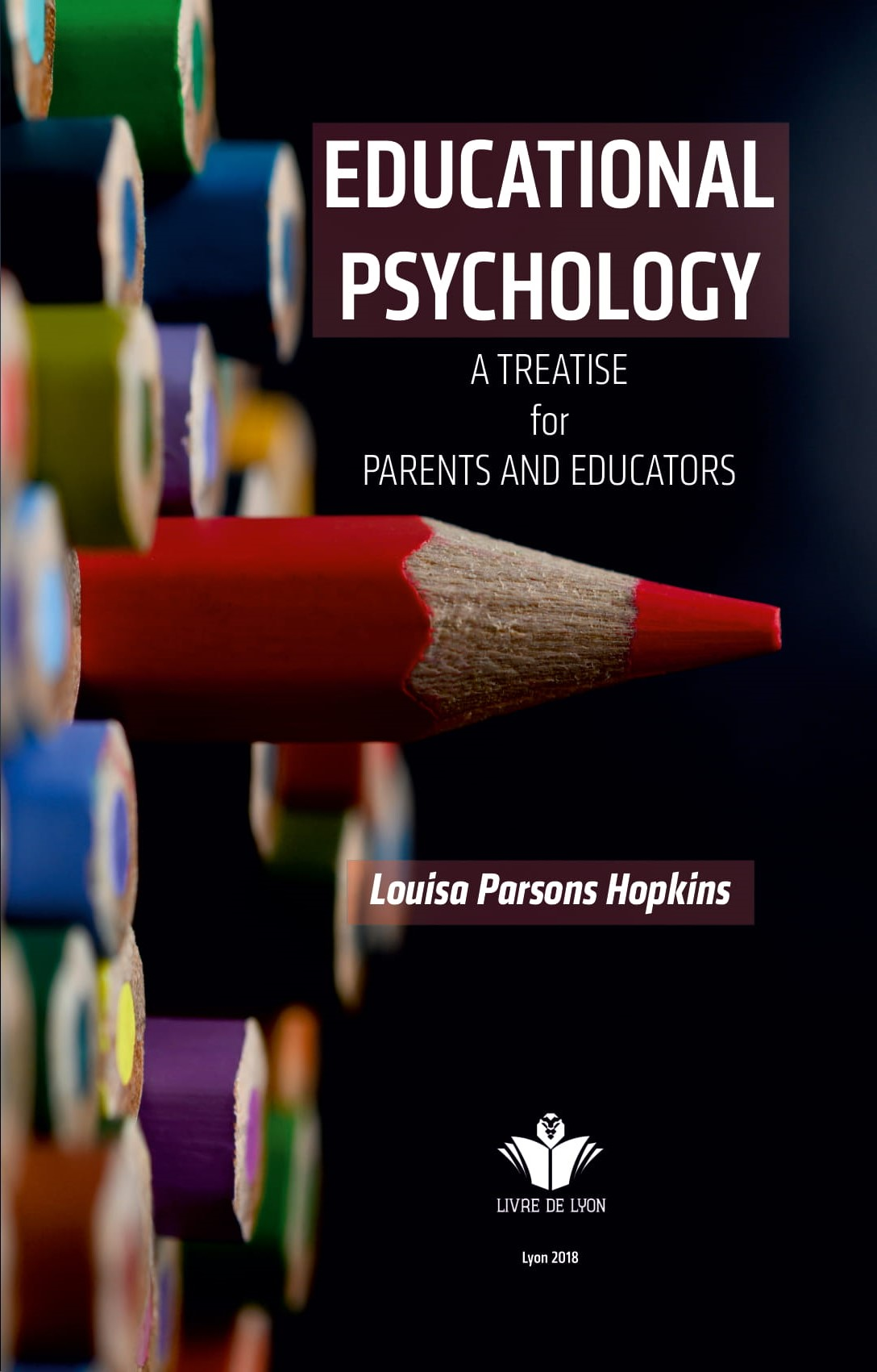 Educational Psychology A Treatise for Parents and Educators