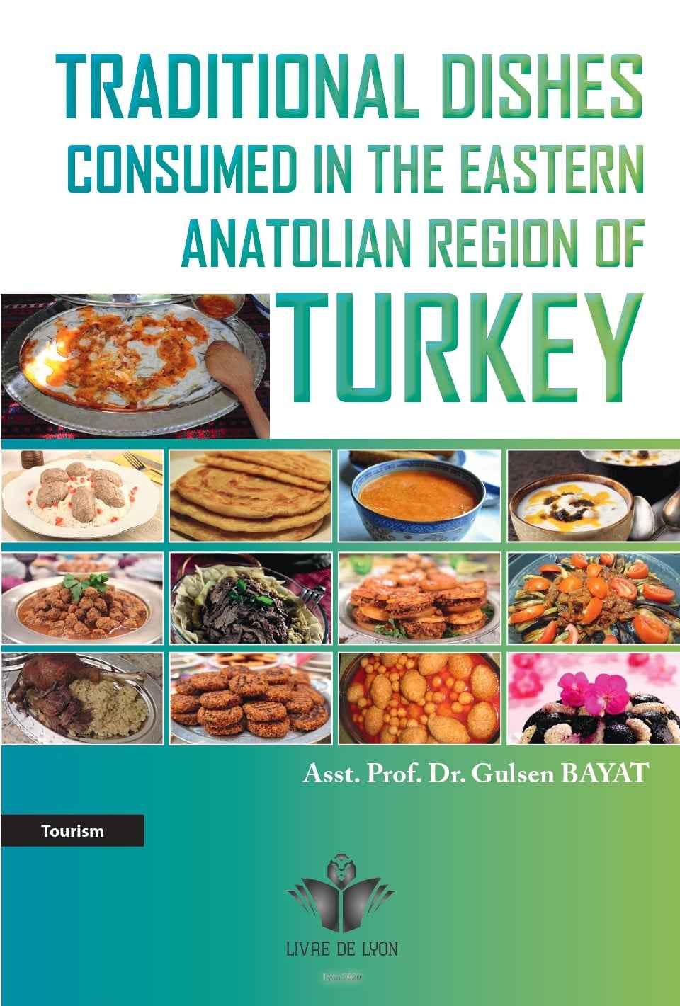 Traditional Dishes Consumed  in the  Eastern Anatolian Region  of  Turkey