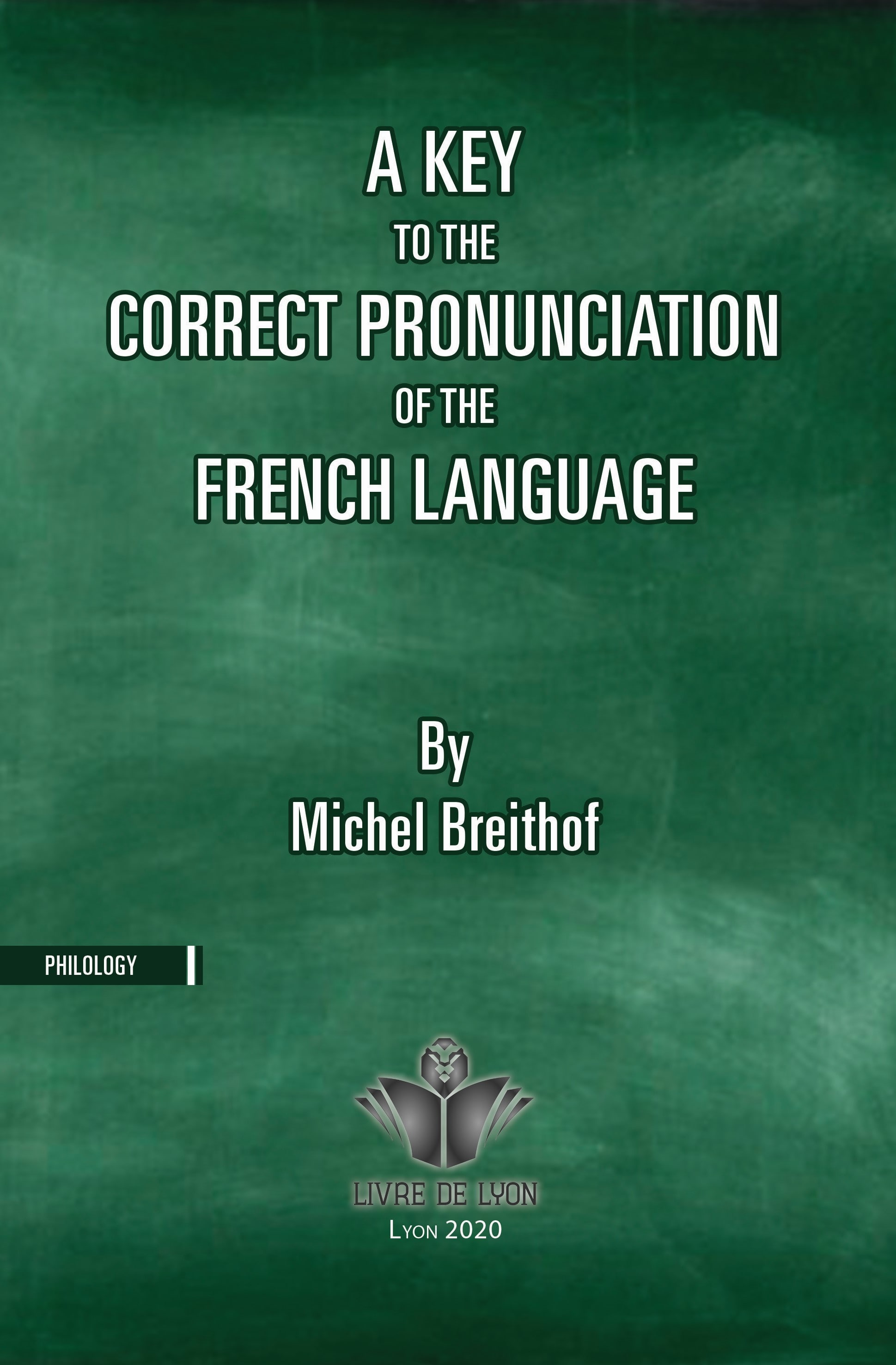A Key to the Correct Pronunciation of the French Language