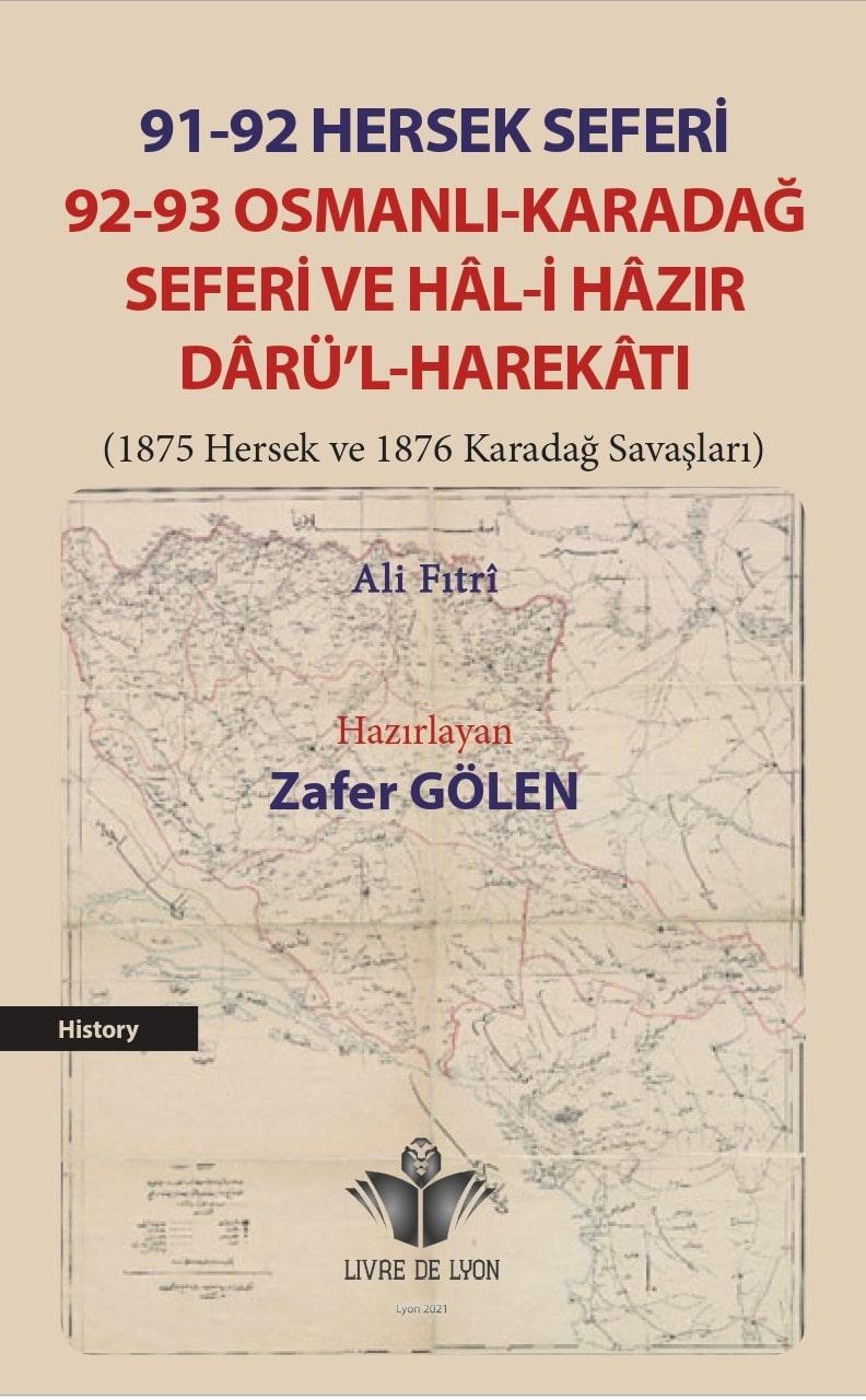 91-92 Hersek Seferi 92-93 Osmanlı-Karadağ Seferi Ve Hâl-i Hâzır Dârü'l-Harekâtı (1875 Hersek ve 1876