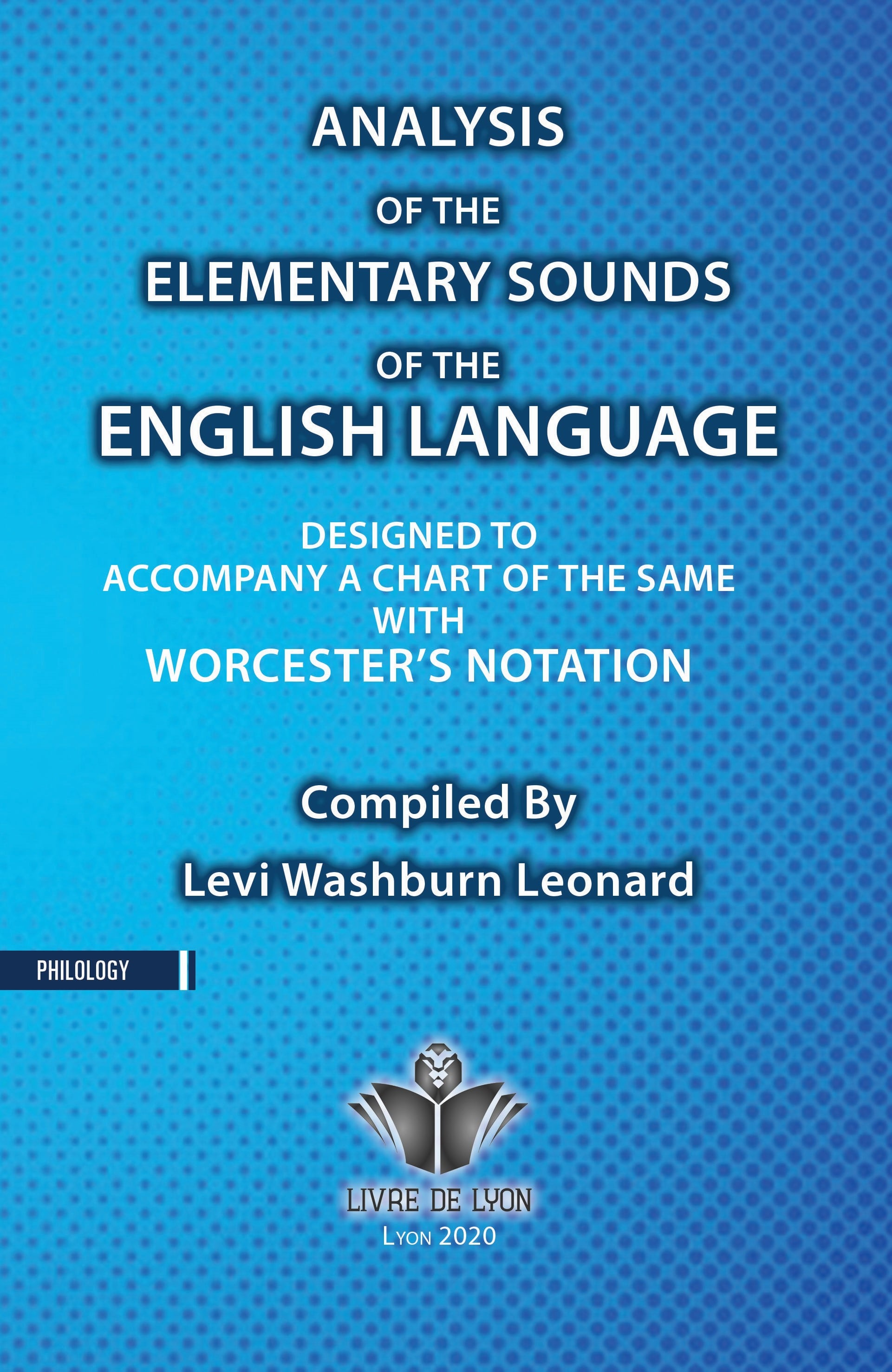 Analysis of the Elementary Sounds of the English Language, Designed to Accompany a Chart of the Same
