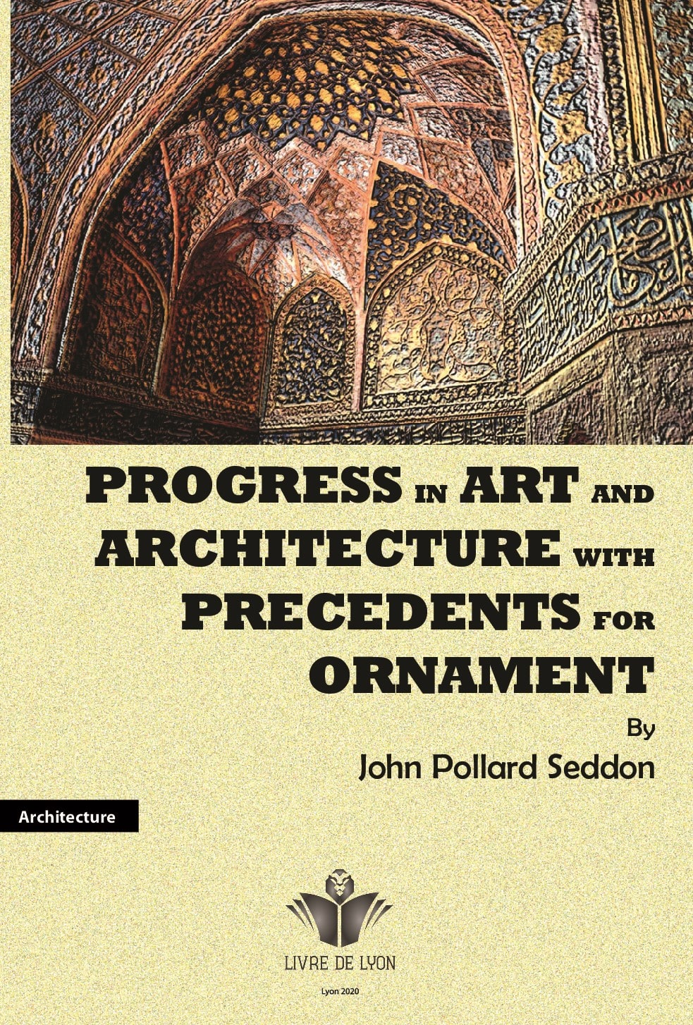 Progress in Art and Architecture, With Precedents for Ornament