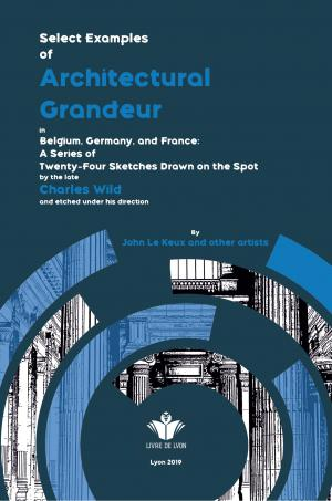 Select Examples of Architectural Grandeur in Belgium, Germany, and France: A Series of Twenty-Four S
