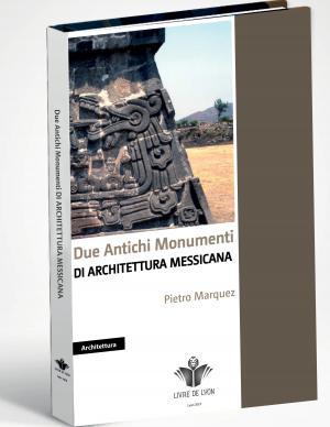 Due Antichi Monumenti di Architettura Messicana