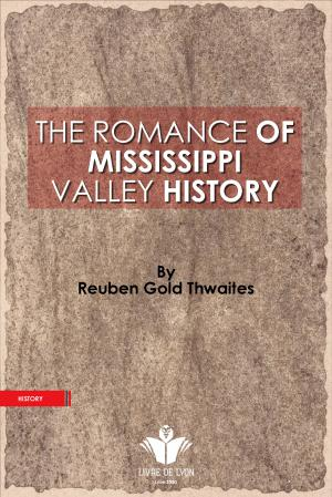 The Romance of Mississippi Valley History