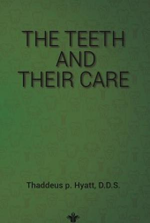 The Teeth and Their Care